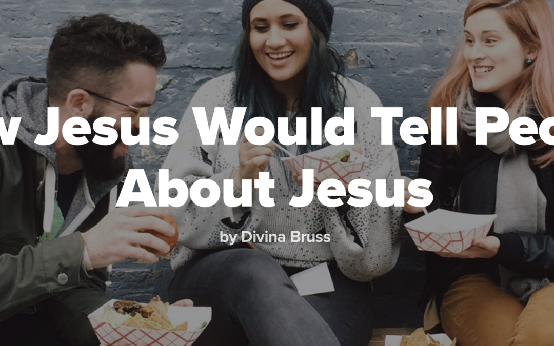 How Jesus Would Tell People About Jesus